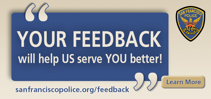SFPD slide Your feedback will help us serve you better! http://sanfranciscopolice.org/feedback