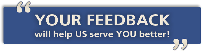 """YOUR FEEDBACK will help US serve YOU better!"" graphic"